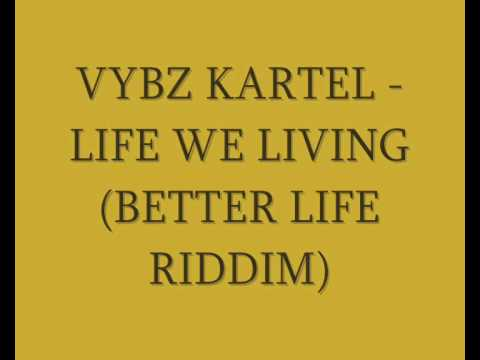 Vybz Kartel - Life we Living (Better Life Riddim)
