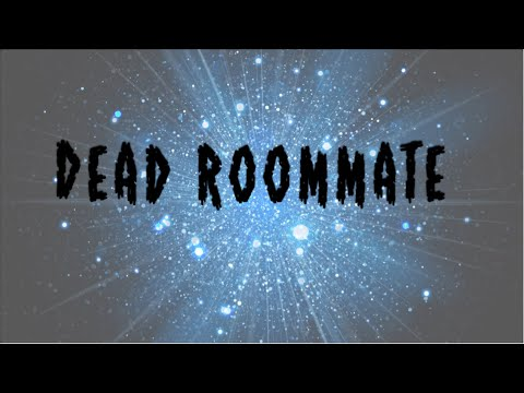 Dead Roommate Part 2 (Mature Audience ONLY)