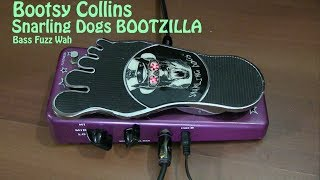 Snarling Dogs Bootzilla Fuzz Wah Bootsy Collins