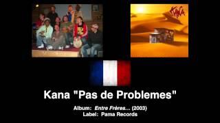 """Kana """"Pas de Problemes"""" (French Reggae)"""