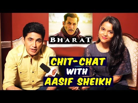 Aasif Sheikh Reveals His Role In Salman Khan's BHARAT | Exclusive Interview