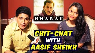 Aasif Sheikh Reveals His Role In Salman Khan's BHARAT   Exclusive Interview