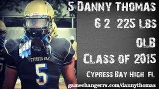 #5 Danny Thomas / OLB / Cypress Bay High (FL) Class of 2015