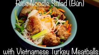 Rice Noodle Salad (vermicelli) With Vietnamese Meatballs Recipe