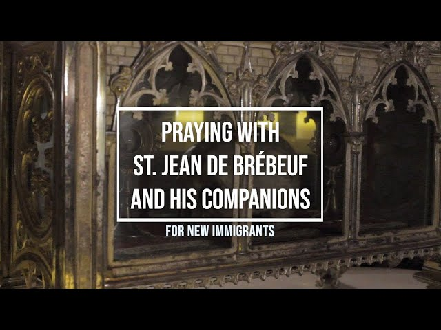 Praying with St. Jean de Brébeuf and his companions for New Immigrants