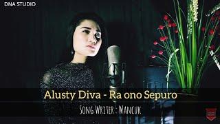 Alusty Diva - Ra Ono Sepuro (Official Video)