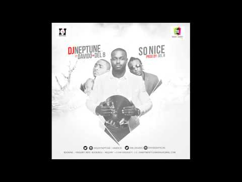 DJ Neptune Feat. Davido and Del B - So Nice {Official Audio}