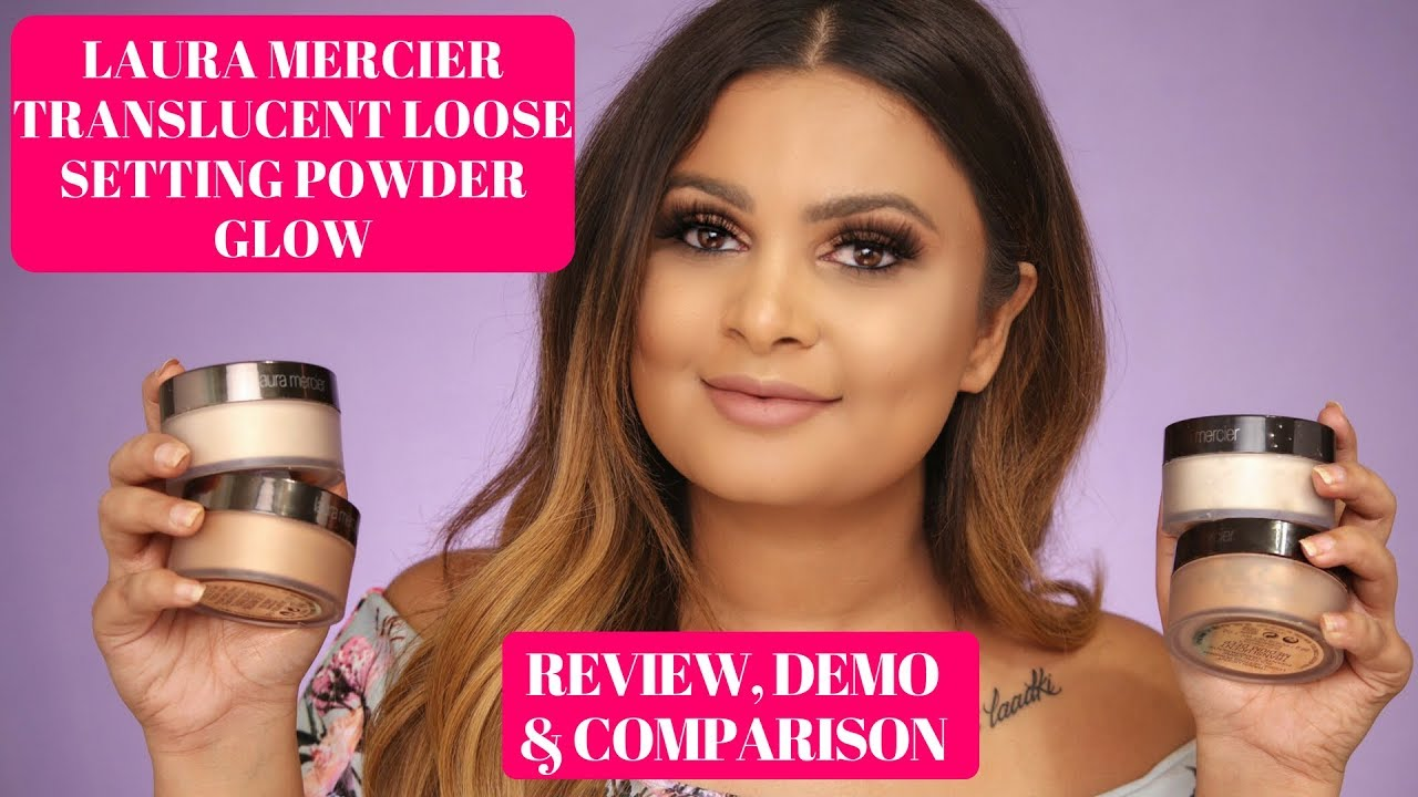 LAURA MERCIER TRANSLUCENT LOOSE SETTING GLOW POWDER REVIEW, DEMO ...