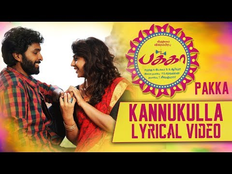 Kannukulla Lyrical Video | Pakka Tamil Movie Songs | Vikram Prabhu, Nikki Galrani | C Sathya
