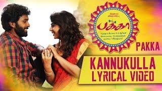 Kannukulla Lyrical Video | Pakka Tamil movie songs | Vikram Prabhu, Nikki Galrani | C Sathya