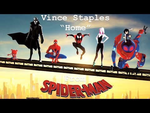 "Vince Staples- ""Home"" (From Spider-Man: Into The Spider-Verse) Music Video/unofficial Mix"