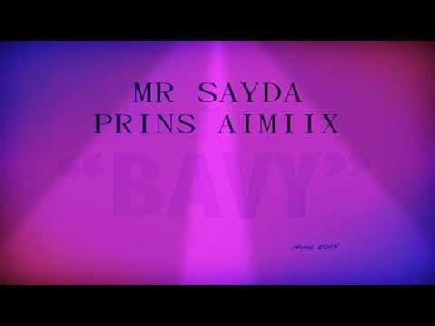 Bavy - Mr Sayda ft Prins Aimiix (Audio)