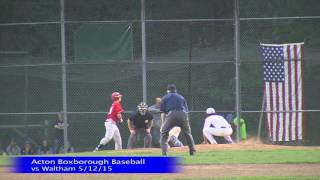 Acton Boxborough Boys Basebll vs waltham 5/12/15