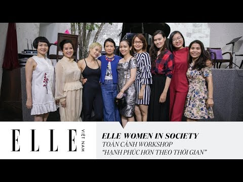 [ELLE Women In Society] Toàn Cảnh Workshop