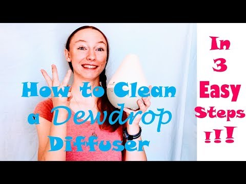 How to Clean Your Dewdrop Diffuser in 3 Easy Steps!!!