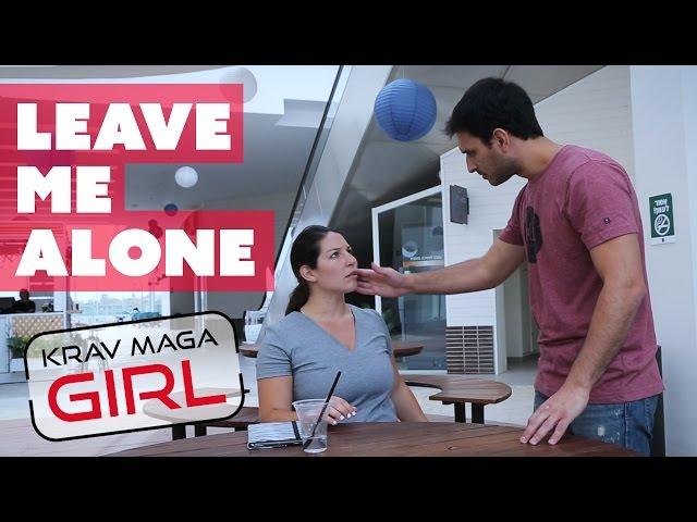 Krav Maga Girl Leave Me Alone Stranger Harassment Women Born