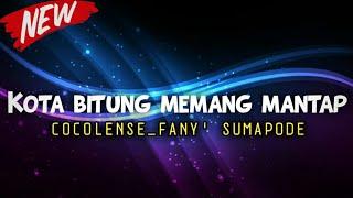 Download lagu COCOLENSE FT FANY'SUMAPODE_KOTA BITUNG MEMANG MANTAP FULL [BIKOLA]