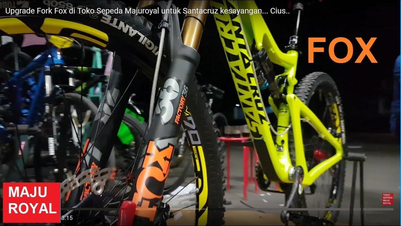 Toko Sepeda Majuroyal bisa Upgrade Fork Fox di Santacruz