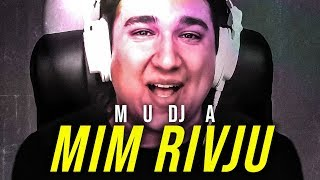 Mudja - MIM RIVJU (OFFICIAL MUSIC VIDEO)