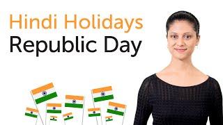 Learn Hindi Holidays - Republic Day - गणतंत्र दिवस