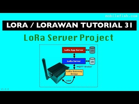 LoRa/LoRaWAN tutorial 31: LoRa Server Project - YouTube