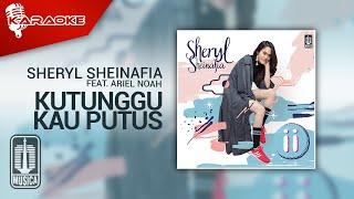 Sheryl Sheinafia Feat. Ariel NOAH - Kutunggu Kau Putus (Official Karaoke Video)