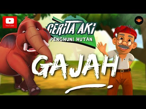 Cerita Aki  Penghuni Hutan : Gajah