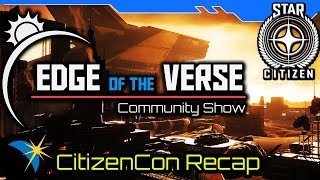 CitizenCon 2018 Summary and Analysis - Star Citizen Edge of the Verse Podcast #1