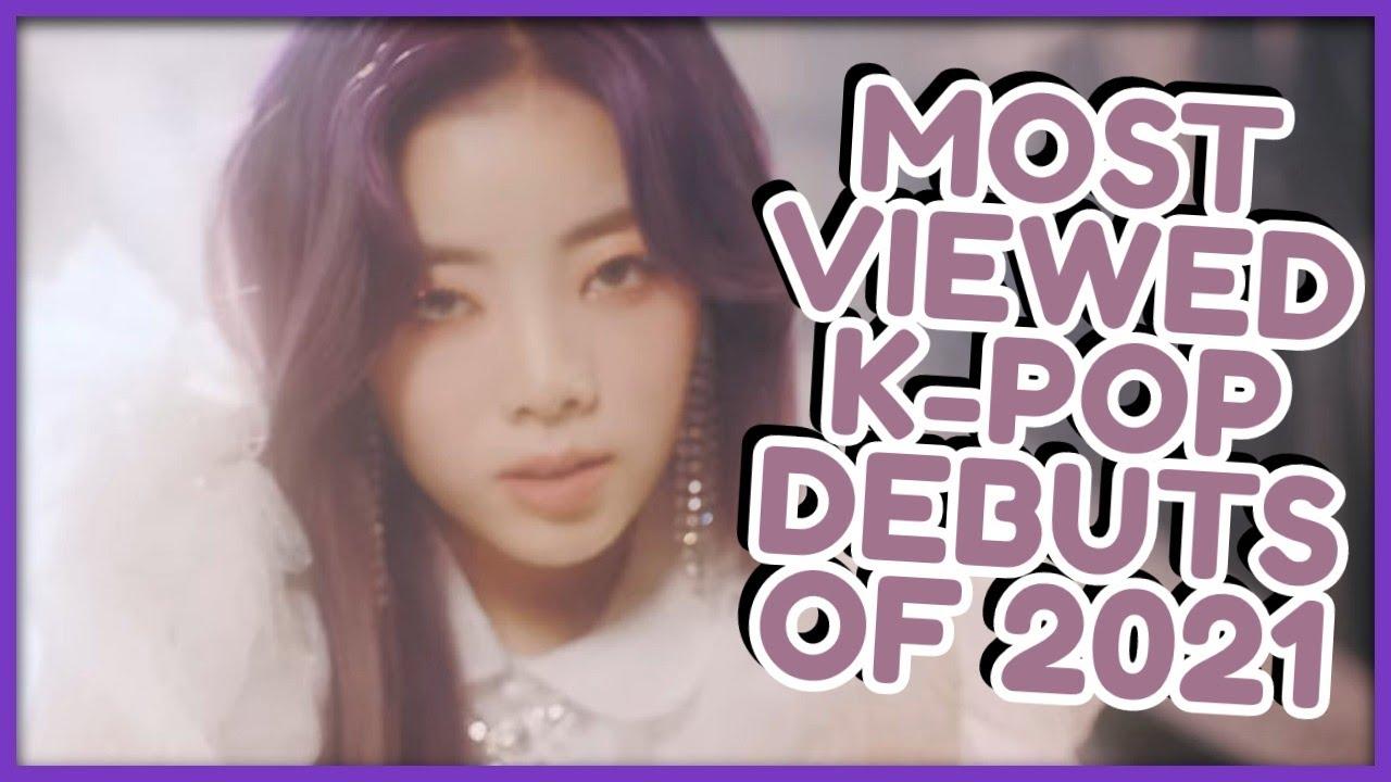 [TOP 20] MOST VIEWED K-POP DEBUT MVS OF 2021