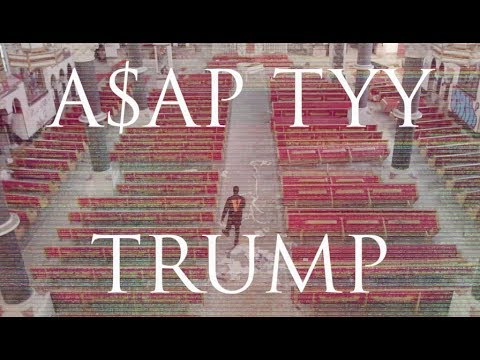 A$AP TYY - TRUMP (Official Video)