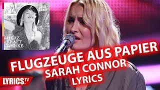Flugzeug aus Papier LYRICS   Sarah Connor   Lyric & Songtext   aus dem Album Herz Kraft Werke