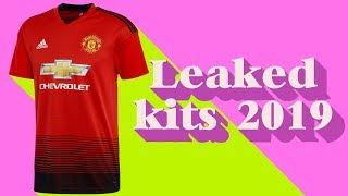 EVERY CLUB AND THEIR 2018/19 LEAKED KITS W/ Manchester United, Real Madrid, Barcelona and Bayern