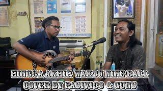 Download HINGGA AKHIR WAKTU NINEBALL COVER ACOUSTIC BY PASIVICO & GUNS