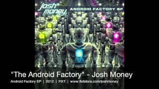 Josh Money - The Android Factory