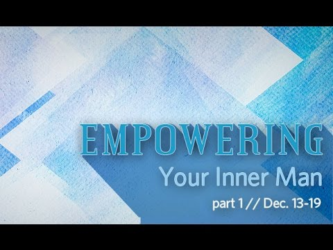 Empowering Your Inner Man pt 1