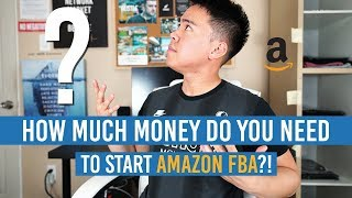 How Much MONEY Do You Need To Start AMAZON FBA?! 2018 EDITION!!