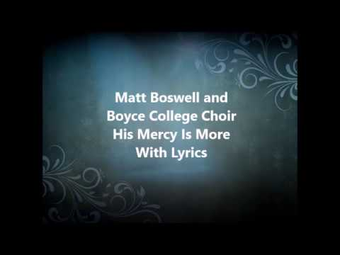 Matt Boswell and Boyce College Choir His Mercy Is More With Lyrics