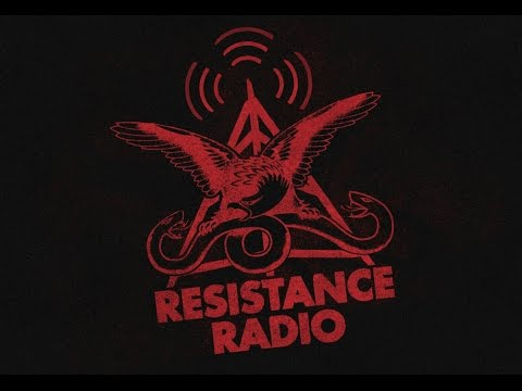 Resistance Radio! Turn That $h!t Up