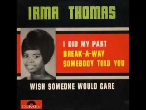 Irma Thomas  Wish Someone Would Care STEREO