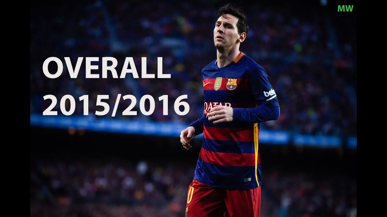 Lionel Messi- Overall- 2015/2016-HD
