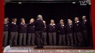"""""""La Canzone Di Noi"""" - Il Coro """"La Martinella"""" CAI Firenze"""