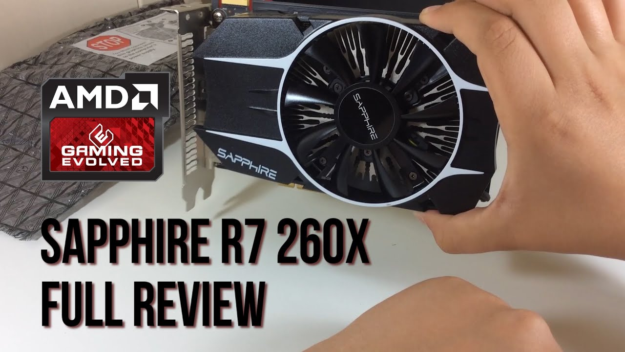 Sapphire R7 260x Full Review: Gaming & Editing + Benchmarks & Temperatures