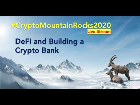 CryptoMountain Rocks 2020 – Online Session about DeFi and Building a Crypto Bank