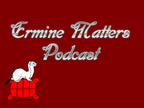Ermine Matters Podcast Episode 1 - Lots of Knots!