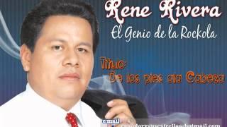 De los pies ala cabeza - Rene Rivera - El Genio de la Rockola - 101%ROCKOLA - #19