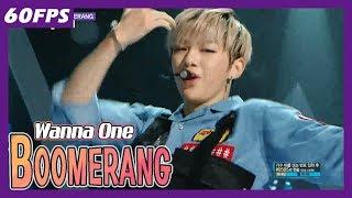 60FPS 1080P | WANNA ONE - Boomerang, 워너원 - 부메랑 Show Music Core 20180407