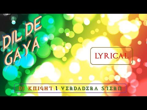 dil-de-gaya-(lyrical-video)-|-dj-knight-|-verdadera-stern-|-reggae-|-best-romantic-song-2019
