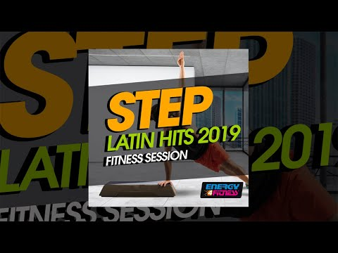 E4F - Step Latin Hits 2019 Fitness Session - Fitness & Music 2019