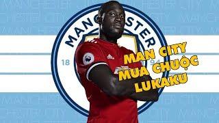 Bản tin Troll Bóng Đá số 107: Thương vụ bạc tỷ Man City mua chuộc Lukaku