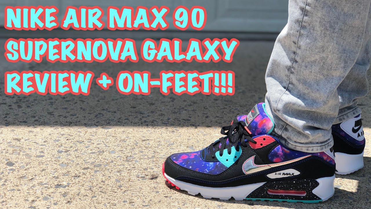 Nike Air Max 90 Galaxy Supernova Review And On Feet One Of The Best Shoes For The Summer Youtube